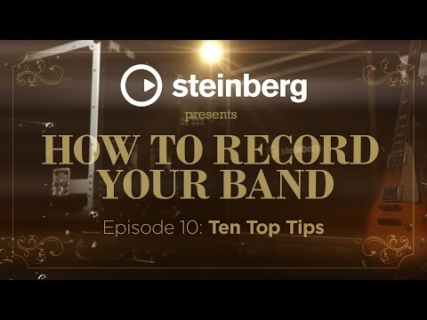 How to record your band, part 10: 10 top tips