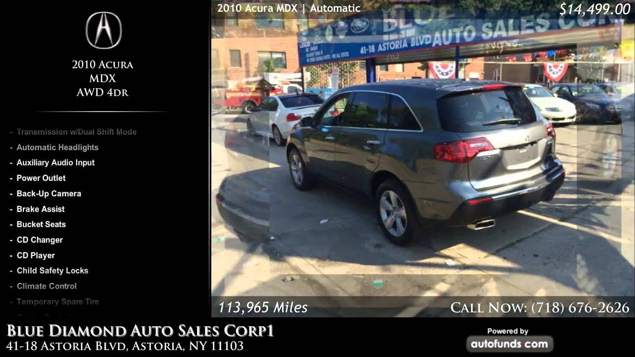 Diamond Auto Sales >> Used 2010 Acura Mdx Blue Diamond Auto Sales Corp1 Astoria Ny
