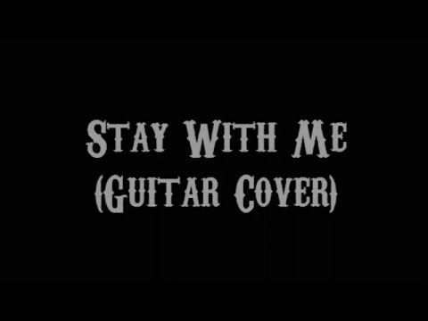 Stay With Me Sam Smith Guitar Cover With Lyrics Chords Youtube