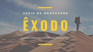 SÉRIE: ÊXODO | Êxodo 17:1-7 |