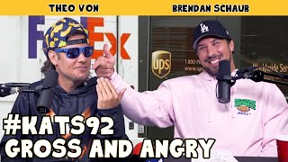 Gross & Angry | King and the Sting w/ Theo Von & Brendan Schaub #92