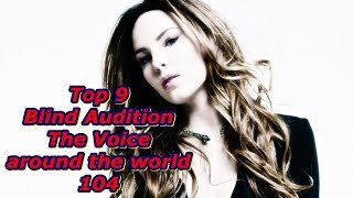 Top 9 Blind Audition (The Voice around the world 104)