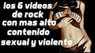 los 6 videos de rock con mas alto contenido sexual y violento