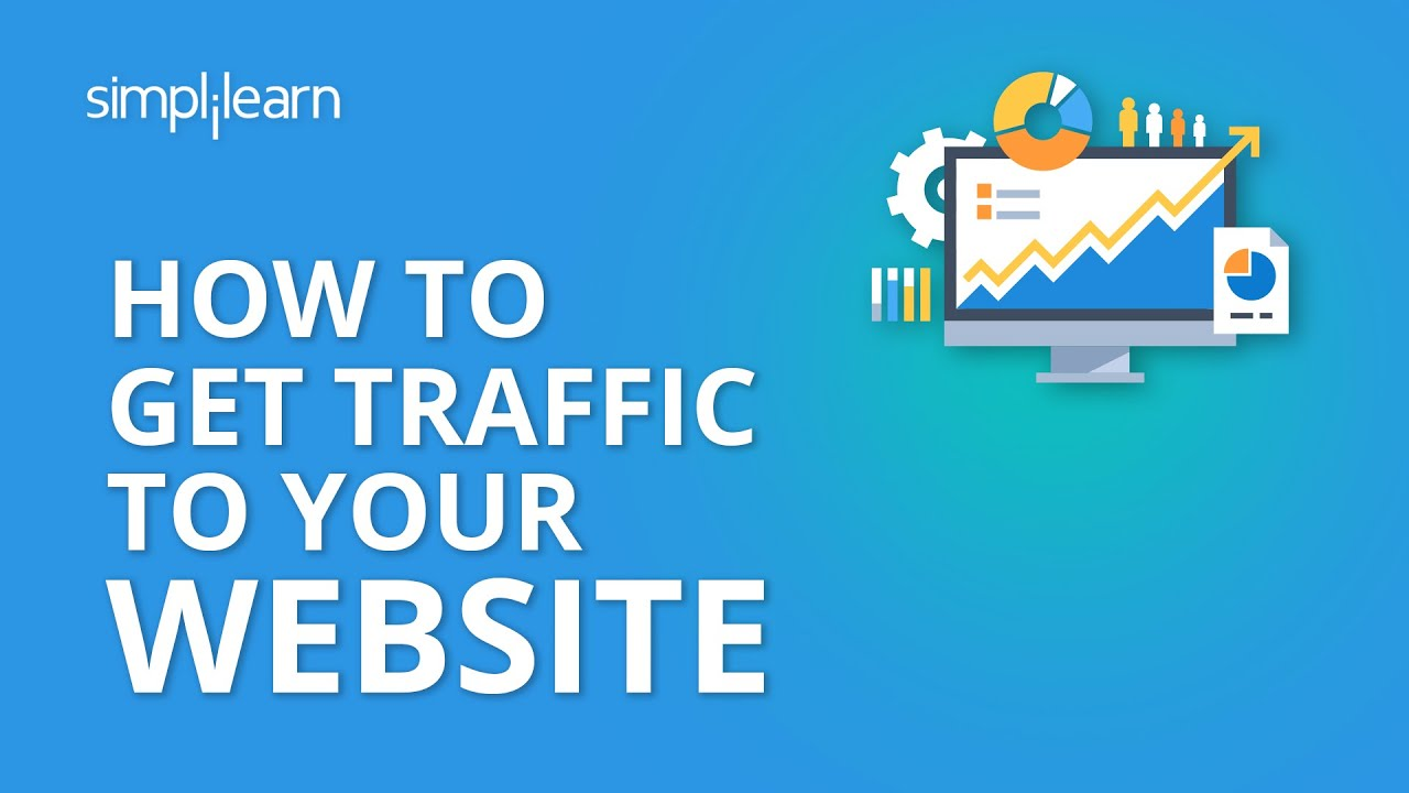How To Get Traffic To Your Website | Increase Website Traffic 2019 | Digital Marketing | Simplilearn