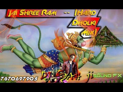 New - Jai Sri Ram [Jaikara heavy Dholki Mix] with dialogue - DJ SAH JI