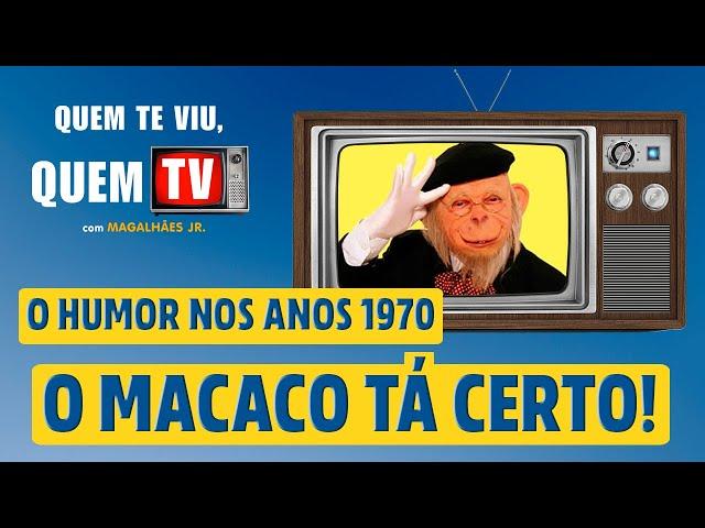O MACACO TÁ CERTO! O HUMOR NOS ANOS 1970 - Quem Te Viu, Quem TV - Programa 42 - Olá, Curiosos! 2021