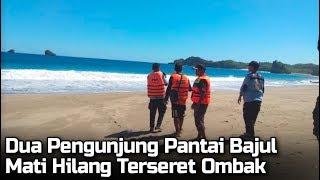 Dua Orang Pengunjung Pantai Bajul Mati Hilang Terseret Ombak Hingga Kini Belum Ditemukan