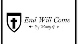 End Will Come - Monty G
