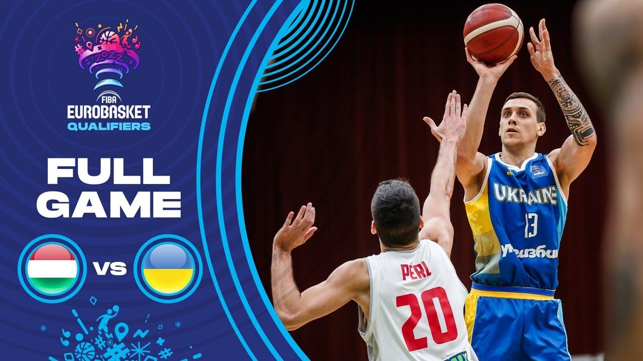 Hungary v Ukraine   Full Game - FIBA EuroBasket Qualifiers 2022