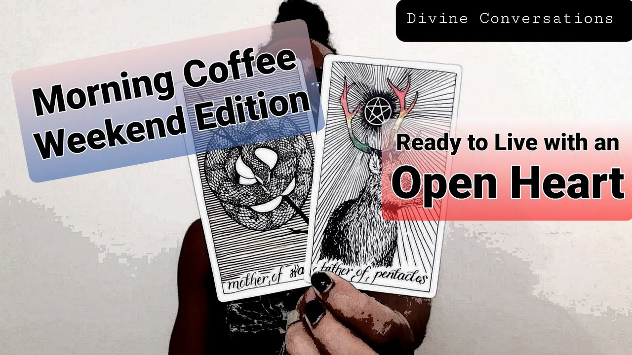 MC Weekend Edition - * Ready to Live with an Open Heart * - 7/10-12/2020 Weekend Reading