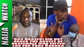 EDO STATE GOVERNOR DID NOT ORDER THE ARREST OF THE OKAIGHALE WHO GAVE TONY KABAKA A CAR