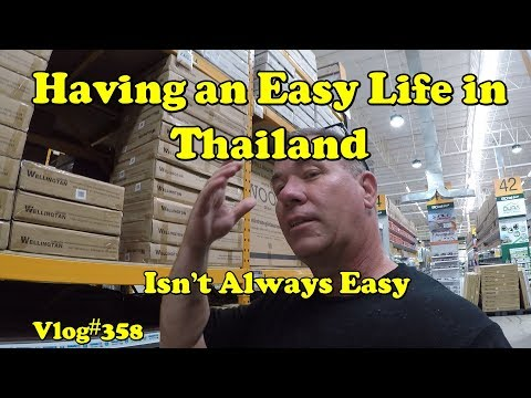 Having an easy life in Thailand isn't always easy..