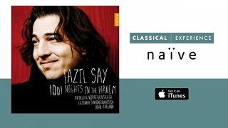 Fazil Say - 1001 Nights in the Harem (Full Album)