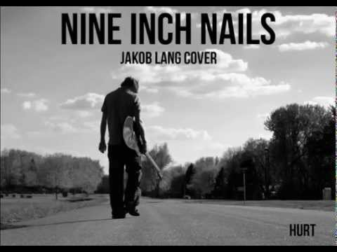 Nine Inch Nails   Hurt Jakob Lang