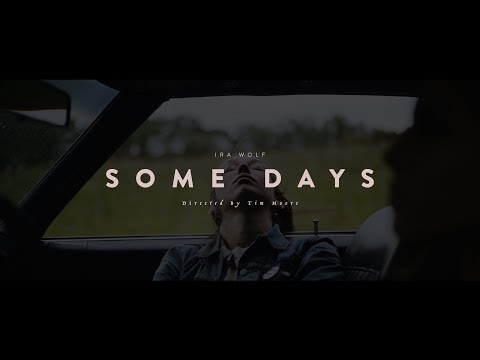 Ira Wolf - Some Days (Official Music Video)