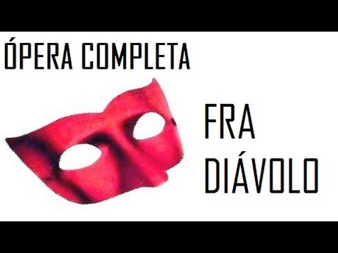 FRA DIÁVOLO -- ÒPERA COMPLETA -- DANIEL FRANCOIS AUBER ---  L'Ópera Vlog
