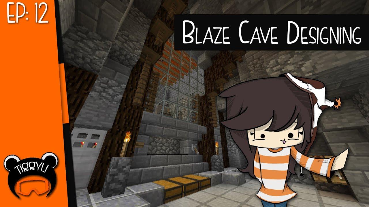 Blaze Cave Designing | SSP w/ Tiggy 12