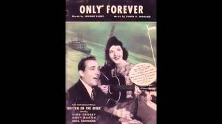 Only Forever - Bing Crosby (Billboard No.4 1940)