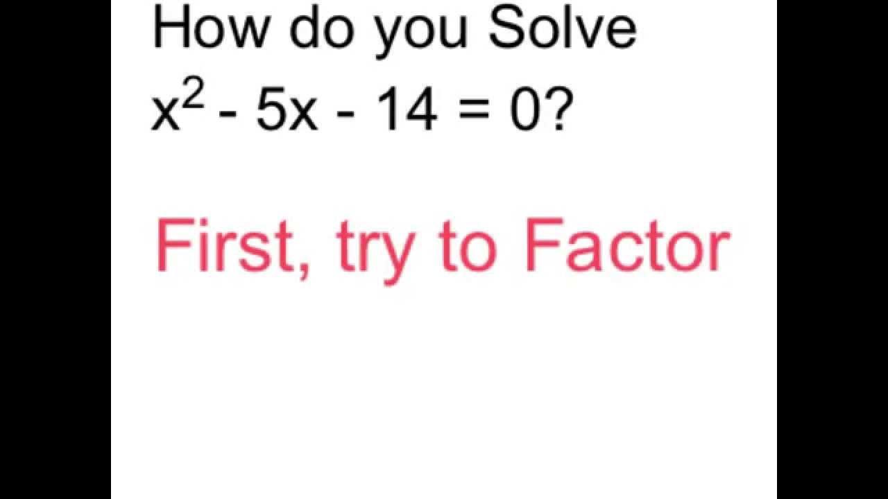 Solve X^2  5x  14 = 0