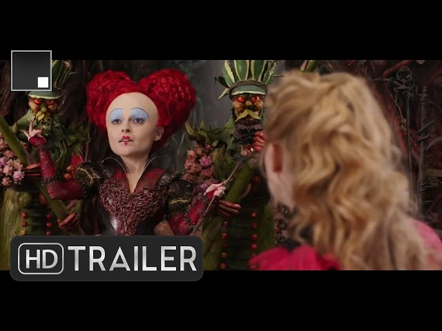 ALICE THROUGH THE LOOKING GLASS - Official Trailer HD