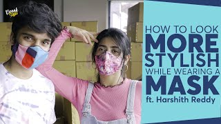How to look Stylish in a Mask | Ft. @Boy Formula 's Harshit Reddy | Kiraak Style | Chai Bisket