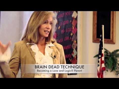Becoming a Love and Logic Parent® - Topic: Brain Dead Technique