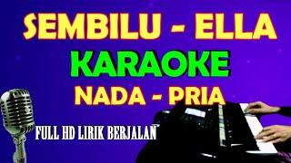 Download SEMBILU ELLA - KARAOKE VOKAL COWOK/PRIA | LIRIK , HD