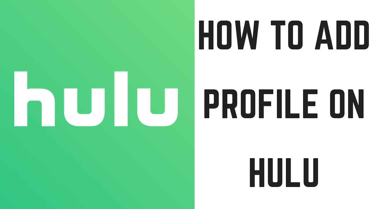 How to Add Profile on Hulu