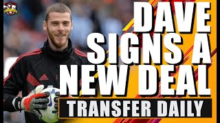 David De Gea signs new LONGTERM deal with Manchester United according to reports! Transfer Daily