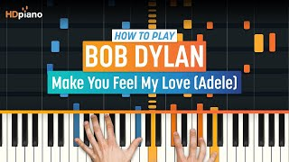 How Play Make You Feel My Love Adele Bob Dylan