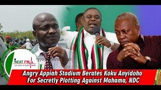 Angry Appiah Stadium Berates Koku Anyidoho For Secretly Plotting Against Mahama, NDC