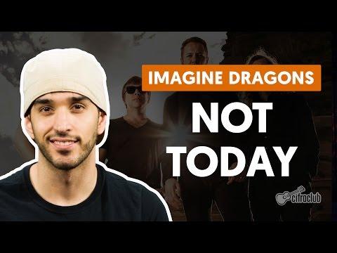Not Today - Imagine Dragons (aula De Violão)