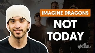 Not Today - Imagine Dragons (aula de violão)