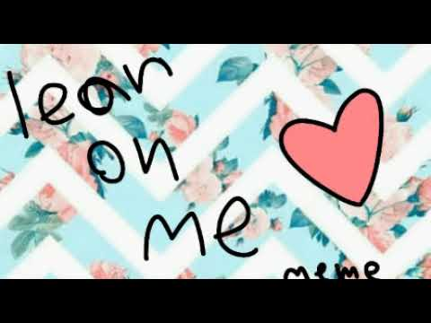 Lean On Me Meme