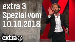 Extra 3 Spezial: Der reale Irrsinn XXL vom 10.10.2018