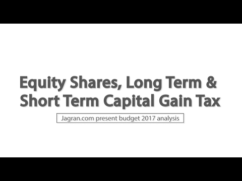 Equity Shares, Long Term & Short Term Capital Gain Tax