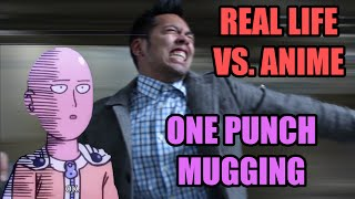 Real Life vs Anime: One Punch Mugging
