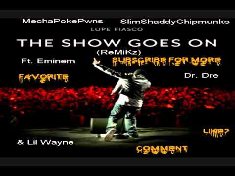 Lupe Fiasco - The Show Goes On (Ft. Eminem,Dr. Dre,Lil ...