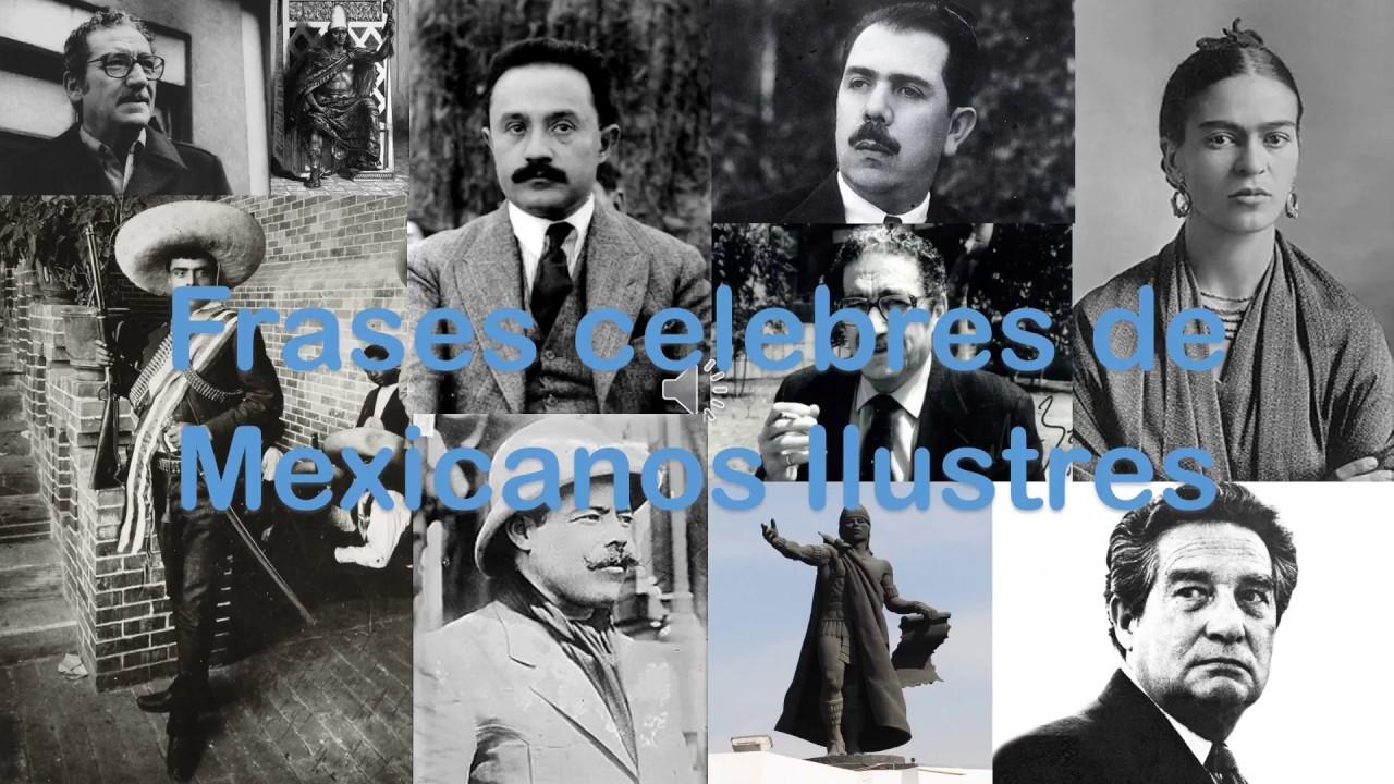 Frases Celebres De Personajes Ilustres Mexicanos Youtube