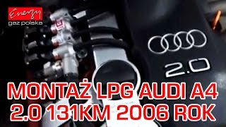 Montaż LPG Audi A4 z 2.0 131KM 2006r w Energy Gaz Polska na gaz BRC Sequent 24.11!(, 2015-11-06T13:20:52.000Z)