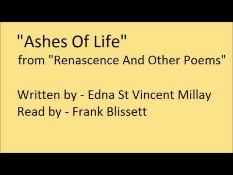 """Ashes Of Life"", by Edna St Vincent Millay (1917)"