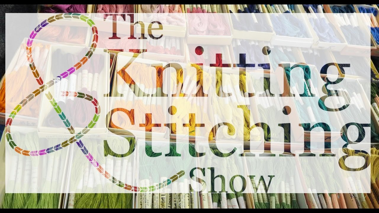 Knitting And Stitching Show 2017 Autumn : Knitting and Stitching Show London 2017 - YouTube
