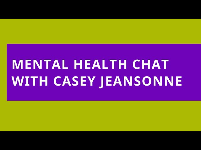 Mental Health Chat with Casey Jeansonne