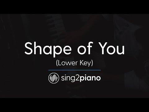 Shape of You (Lower Piano Karaoke) Ed Sheeran: This is our piano karaoke instrumental for Ed Sheeran's