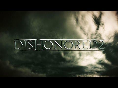 Dishonored 2: tráiler de presentación oficial del E3 2015