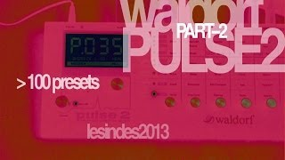Waldorf Pulse 2 -- Playing +100 Factory Presets 001-109//Part2