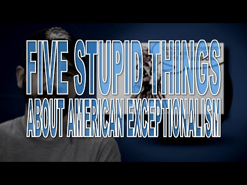 Five Stupid Things About American Exceptionalism