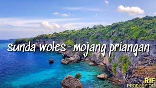 SUNDA WOLES - MOJANG PRIANGAN (lyrics)