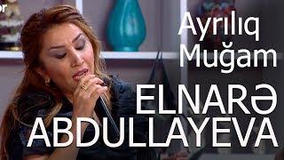 Elnarə Abdullayeva Ayrılıq Muğam Super Canlı İfa 2017
