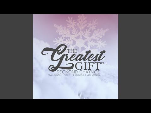 The Greatest Gift (feat. Jonah, Petey the Disciple & Joe Waters)
